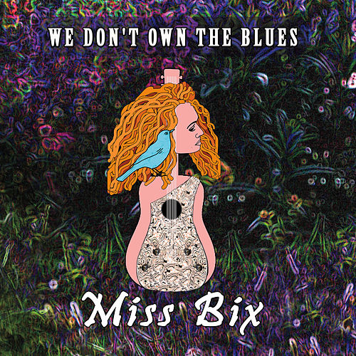 We Don't Own the Blues by Miss Bix