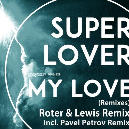 My Love (Remixes) de Superlover
