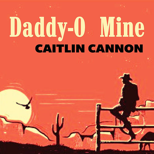 Daddy-O Mine by Caitlin Cannon