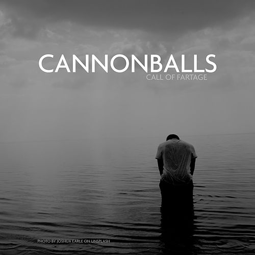 Cannonballs by Call of Fartage