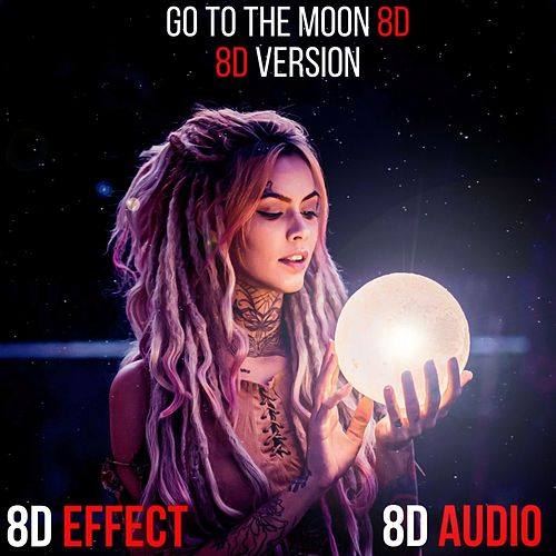 Go to the Moon 8D (8D Version) by 8d Effect