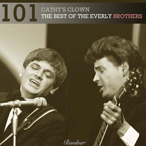 101 - Cathy's Clown: The Best of the Everly Brothers (Volume 1) von The Everly Brothers