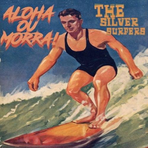 Aloha Ou Morra by Silver Surfers