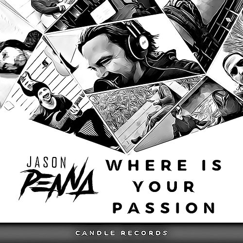 Where Is Your Passion by Jason Penna