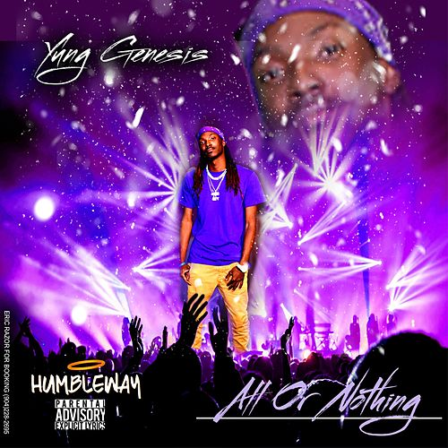 All or Nothing by Yung Genesis