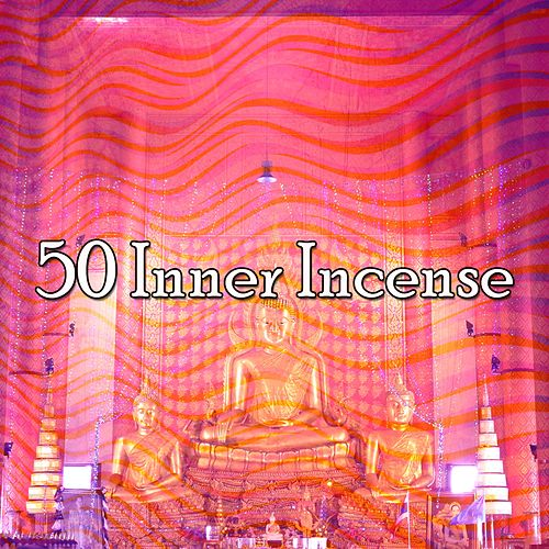 50 Inner Incense von Entspannungsmusik