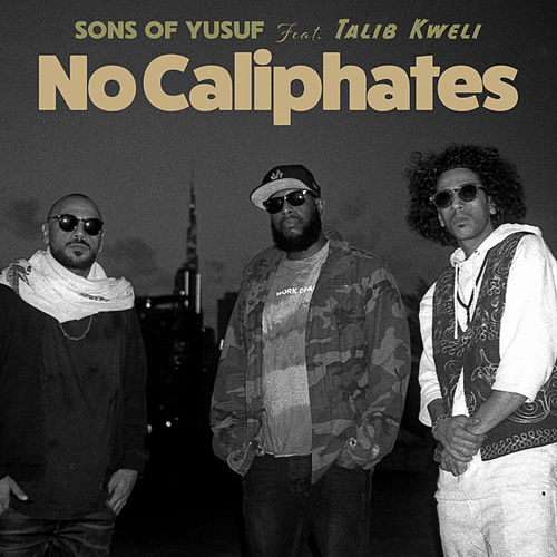 No Caliphates (feat. Talib Kweli) von Sons of Yusuf