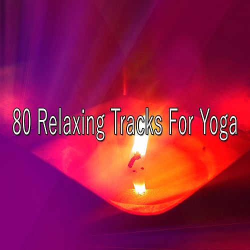 80 Relaxing Tracks for Yoga de massage