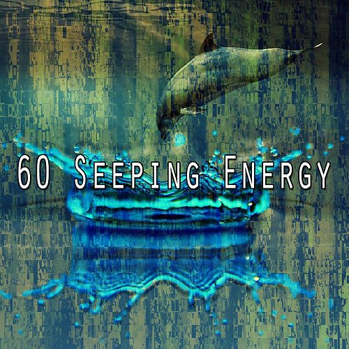 60 Seeping Energy by S.P.A