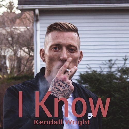 I Know by Kendall Wright