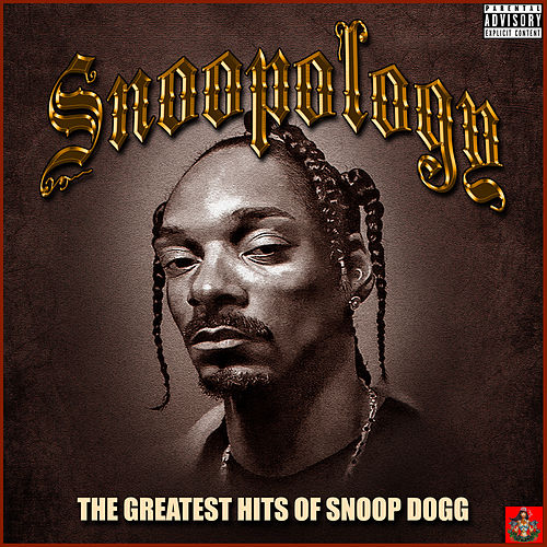Snoopology - The Greatest Hits Of Snoop Dogg by Snoop Dogg