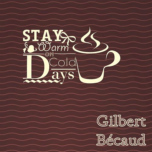 Stay Warm On Cold Days de Gilbert Becaud