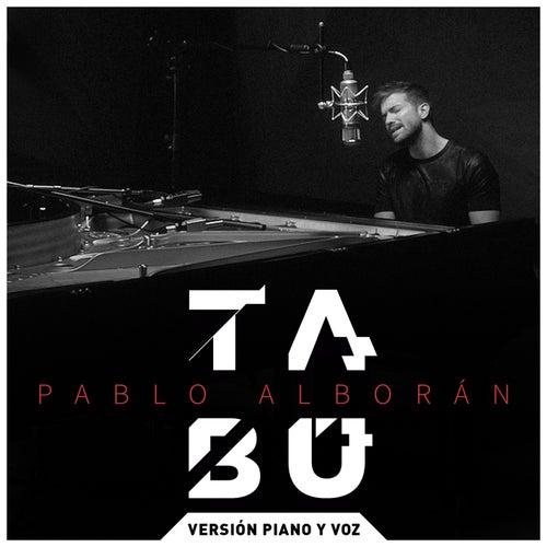 Tabú (Versión piano y voz) by Pablo Alborán
