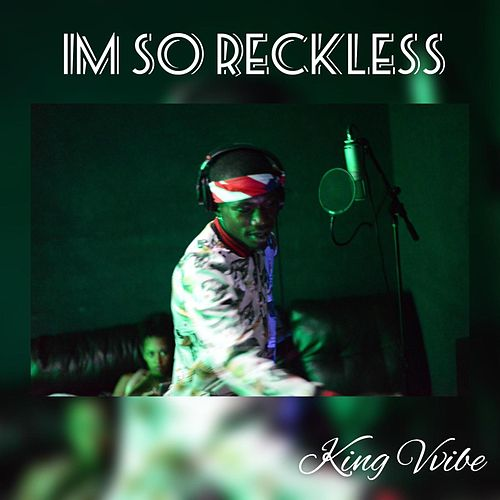 Im So Reckless de King Vvibe