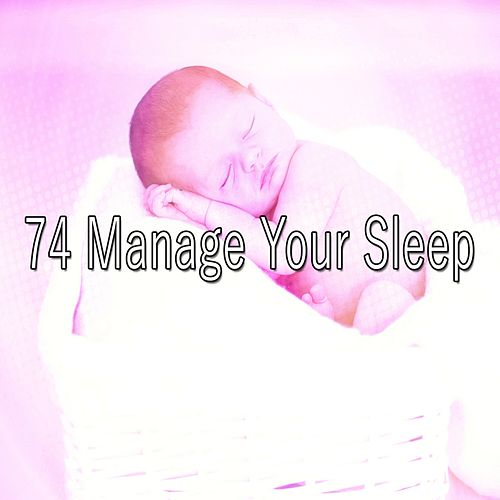 74 Manage Your Sleep by S.P.A