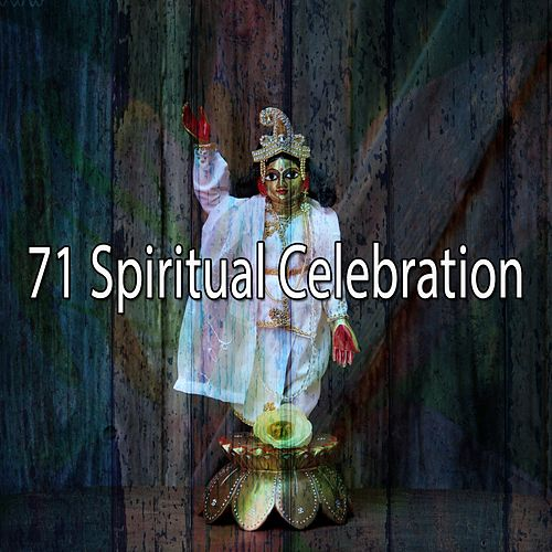 71 Spiritual Celebration von Entspannungsmusik