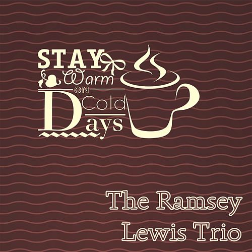 Stay Warm On Cold Days by Ramsey Lewis