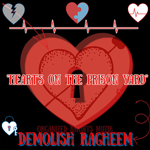 Heart's On The Prison Yard von Demolish Ragheem