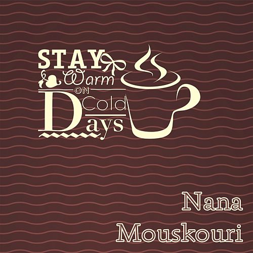 Stay Warm On Cold Days von Nana Mouskouri
