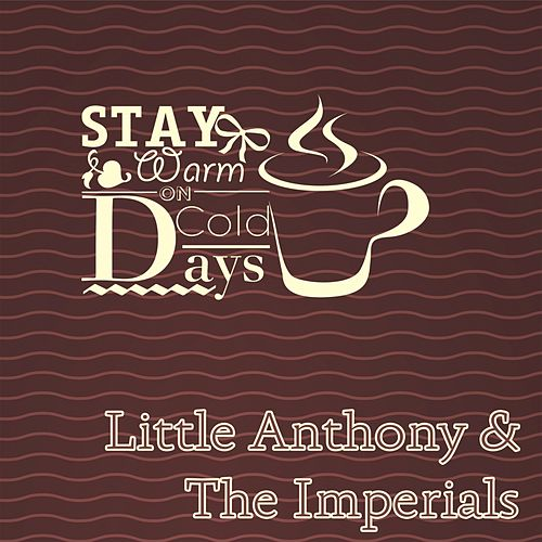 Stay Warm On Cold Days by Little Anthony and the Imperials