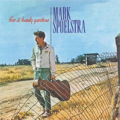 Five & Twenty Questions by Mark Spoelstra