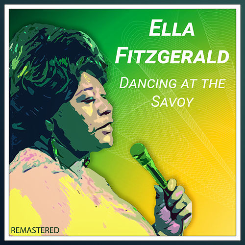 Dancing at the Savoy (Remastered) von Ella Fitzgerald