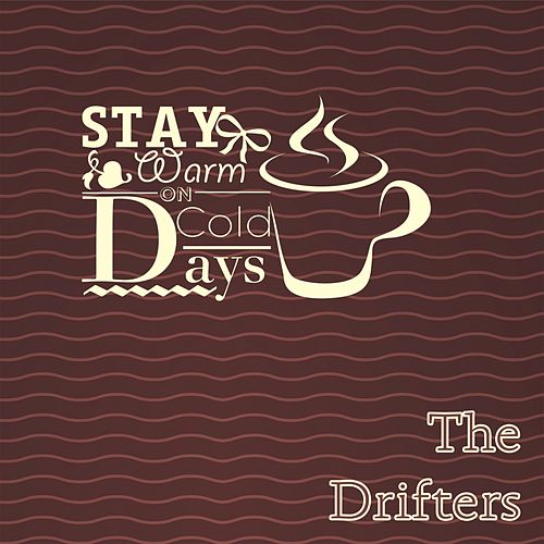 Stay Warm On Cold Days de The Drifters