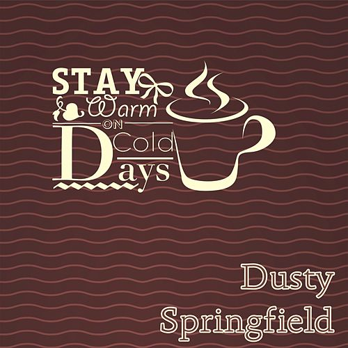 Stay Warm On Cold Days de Dusty Springfield