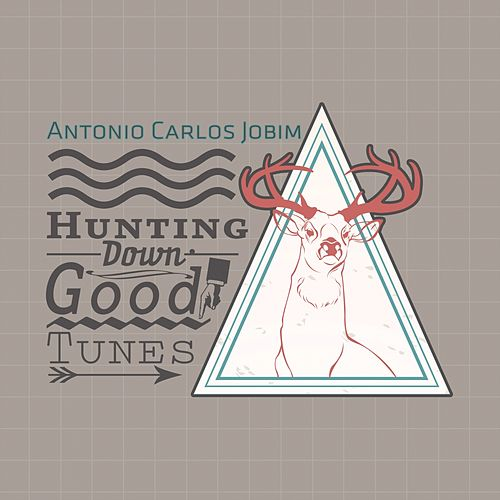 Hunting Down Good Tunes von Antônio Carlos Jobim (Tom Jobim)
