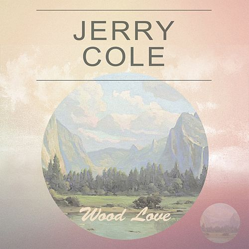 Wood Love by Jerry Cole