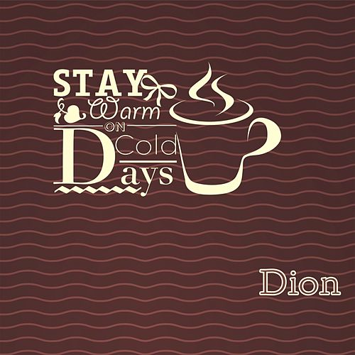 Stay Warm On Cold Days by Dion