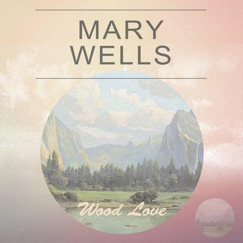 Wood Love von Mary Wells