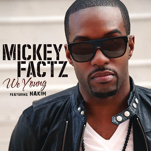 We Young von Mickey Factz