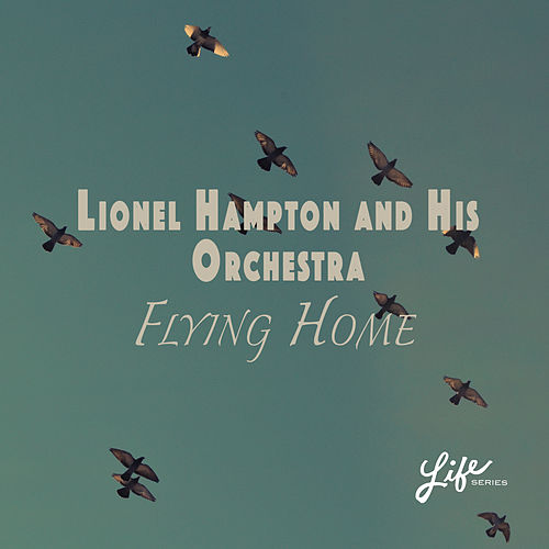 Flying Home de Lionel Hampton
