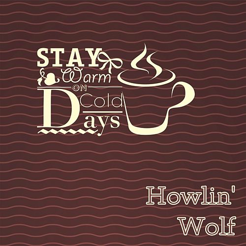Stay Warm On Cold Days de Howlin' Wolf