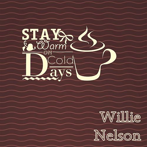 Stay Warm On Cold Days van Willie Nelson