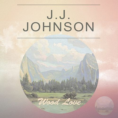 Wood Love by J.J. Johnson