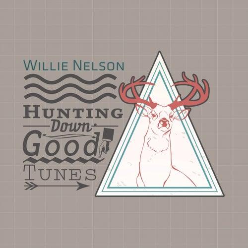 Hunting Down Good Tunes van Willie Nelson