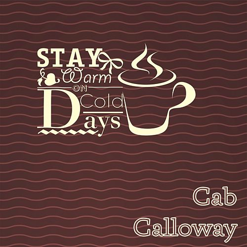 Stay Warm On Cold Days von Cab Calloway