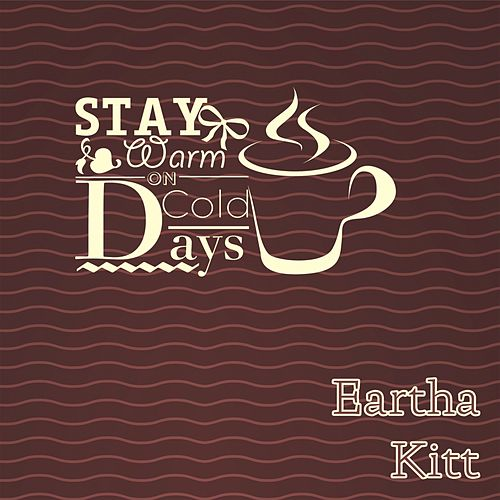 Stay Warm On Cold Days de Eartha Kitt