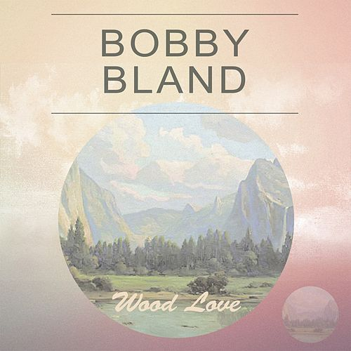 Wood Love de Bobby Blue Bland
