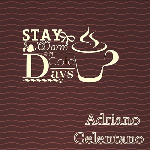 Stay Warm On Cold Days de Adriano Celentano