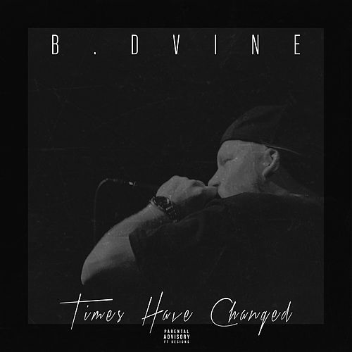 Times Have Changed by B. Dvine