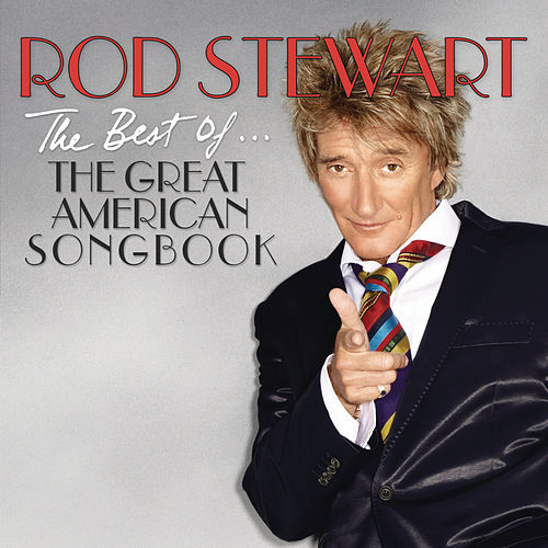 The Best Of... The Great American Songbook by Rod Stewart