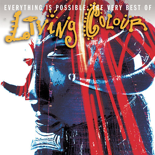 Everything Is Possible: The Very Best of Living Colour by Living Colour
