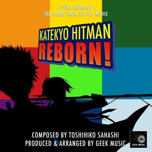 Tsuna Awakens From Katekyo Hitman Reborn By Geek Music Napster