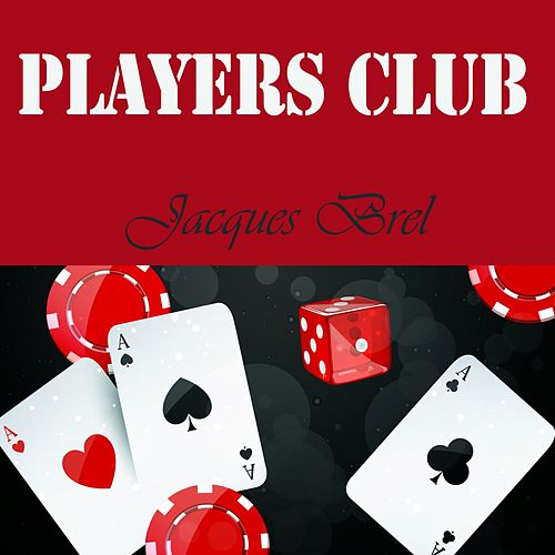 Players Club by Jacques Brel