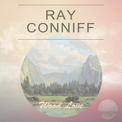 Wood Love by Ray Conniff