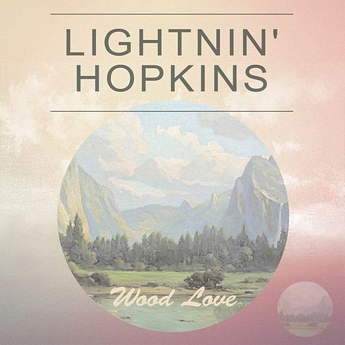 Wood Love by Lightnin' Hopkins