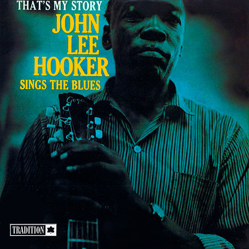 That's My Story: John Lee Hooker by John Lee Hooker